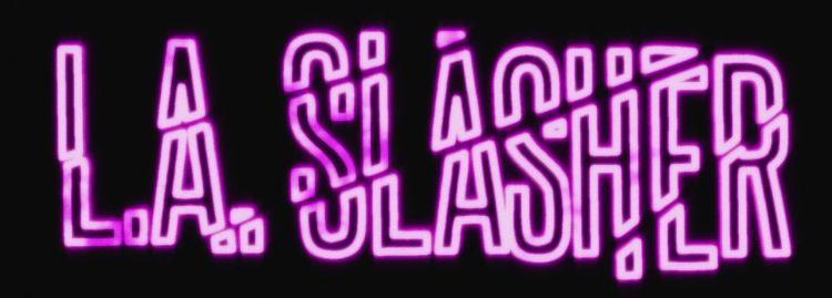 Feature: L.A. Slasher